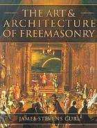 The art and architecture of freemasonry : an introductory study