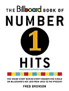 The Billboard book of number 1 hits : the inside story behind every number one single on Billboard's Hot 100 from 1955 to the present