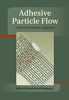 Adhesive particle flow : a discrete-element approach