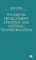 Studies in development strategy and systemic transformation