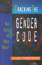 Cracking the gender code : who rules the wired world?