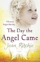 The day the angel came
