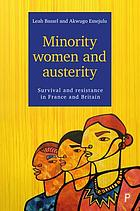 Minority women and austerity : survival and resistance in France and Britain