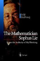 The mathematician Sophus Lie : it was the audacity of my thinking