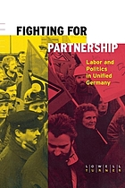 Fighting for partnership : labor and politics in unified Germany