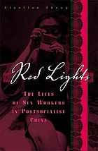 Red lights : the lives of sex workers in postsocialist China