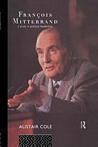 François Mitterrand : a study in political leadership