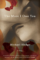 The more I owe you : a novel