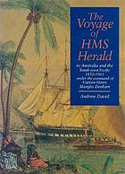 The voyage of HMS Herald to Australia and the South-west Pacific, 1852-1861 under the command of Captain Henry Mangles Denham
