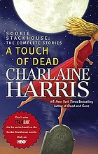 A touch of dead : Sookie Stackhouse : the complete stories