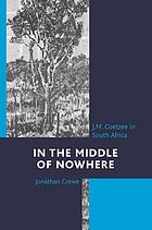 In the middle of nowhere : J.M. Coetzee in South Africa