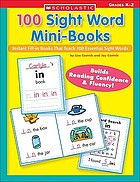 100 sight word mini-books : instant fill-in books that teach 100 essential sight words