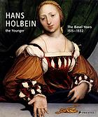 Hans Holbein the Younger : the Basel years, 1515-1532