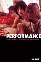 Performance : a biography of the sixties film