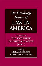 The Cambridge history of law in America / Vol. 3, The twentieth century and after (1920-)