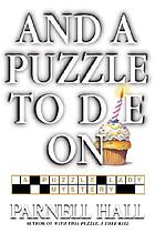 And a puzzle to die on : a Puzzle Lady mystery
