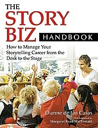 The story biz handbook : how to manage your storytelling career from the desk to the stage