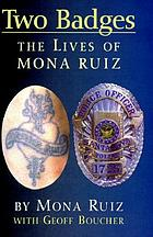 Two badges : the lives of Mona Ruiz