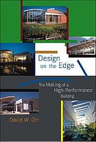 Design on the edge : the making of a high-performance building