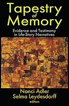 Tapestry of memory : evidence and testimony in life-story narratives