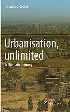 Urbanisation, unlimited : a thematic journey
