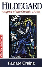 Hildegard : prophet of the cosmic Christ