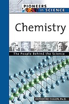 Chemistry : the people behind the science