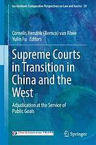 Supreme courts in transition in China and the West : adjudication at the service of public goals