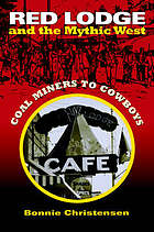 Red Lodge and the mythic West : coal miners to cowboys