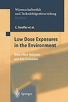 Low dose exposures in the environment : dose-effect relations and risk evaluation