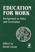 Education for work : background to policy and curriculum