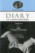 Diary of a newlywed poet : a bilingual edition of Diario de un poeta reciencasado