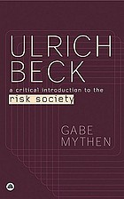 Ulrich Beck : a critical introduction to the risk society