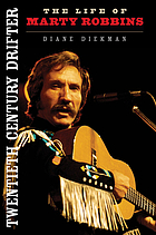 Twentieth century drifter : the life of Marty Robbins