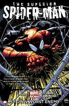 The superior Spider-Man. Vol. 1, My own worst enemy