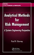 Analytical methods for risk management : a systems engineering perspective