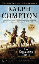The Cheyenne trail : a Ralph Compton novel