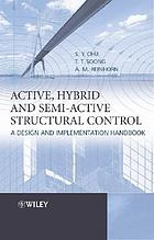 Active, hybrid, and semi-active structural control : a design and implementation handbook