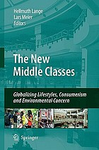 The new middle classes : globalizing lifestyles, consumerism and environmental concern