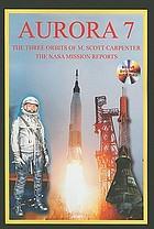Aurora 7 : the NASA mission reports