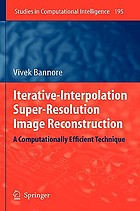 Iterative-interpolation super-resolution image reconstruction : a computationally efficient technique