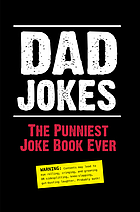 Dad Jokes: The Punniest Joke Book Ever.