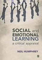 Social and emotional learning : a critical appraisal