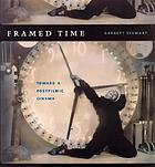 Framed time : toward a postfilmic cinema