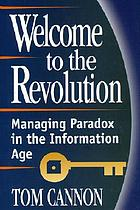 Welcome to the revolution : managing paradox in the 21st century