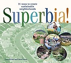 Superbia! : 31 ways to create sustainable neighborhoods