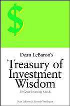 Dean LeBaron's treasury of investment wisdom : 30 great investing minds