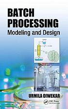 Batch processing : modeling and design