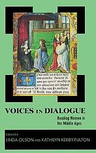 Voices in dialogue : reading women in the Middle Ages