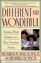 Different and wonderful : raising Black children in a race-conscious society
